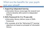 what are the benefits for your pupils and your school