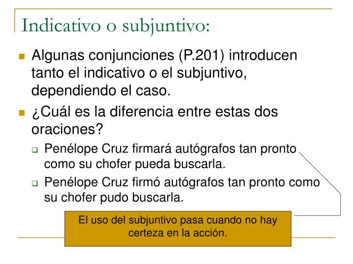 Indicativo o subjuntivo: