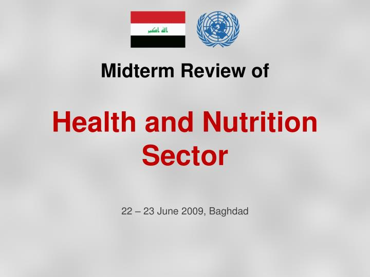 midterm review of health and nutrition sector 22 23 june 2009 baghdad