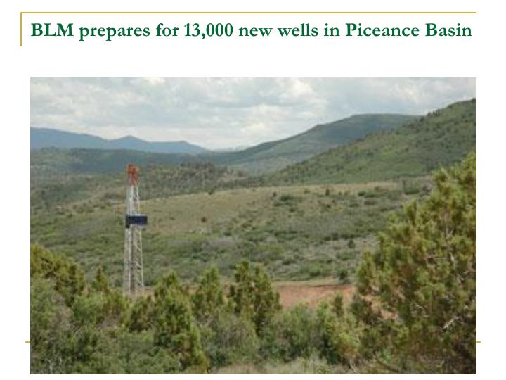 BLM prepares for 13,000 new wells in Piceance Basin