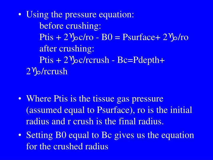 Using the pressure equation:before crushing:Ptis + 2