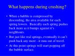 what happens during crushing