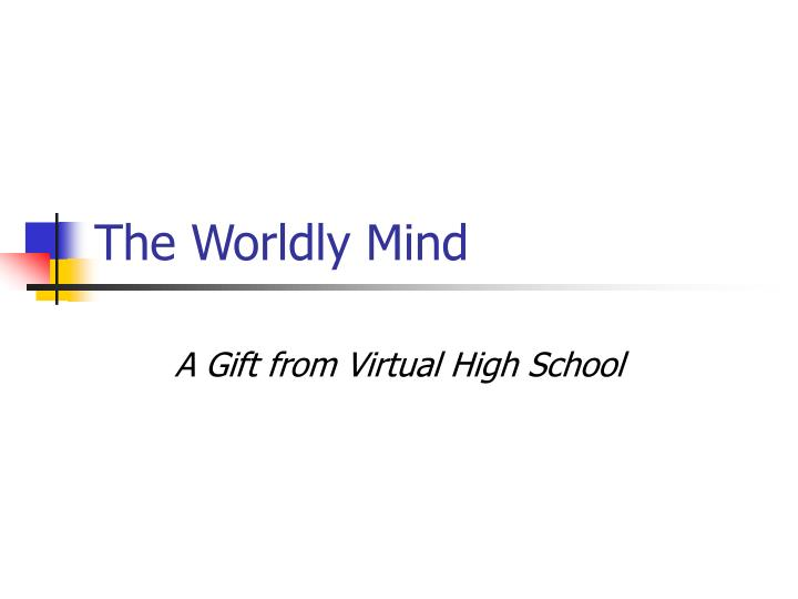 The Worldly Mind