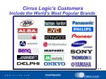 cirrus logic s customers include the world s most popular brands