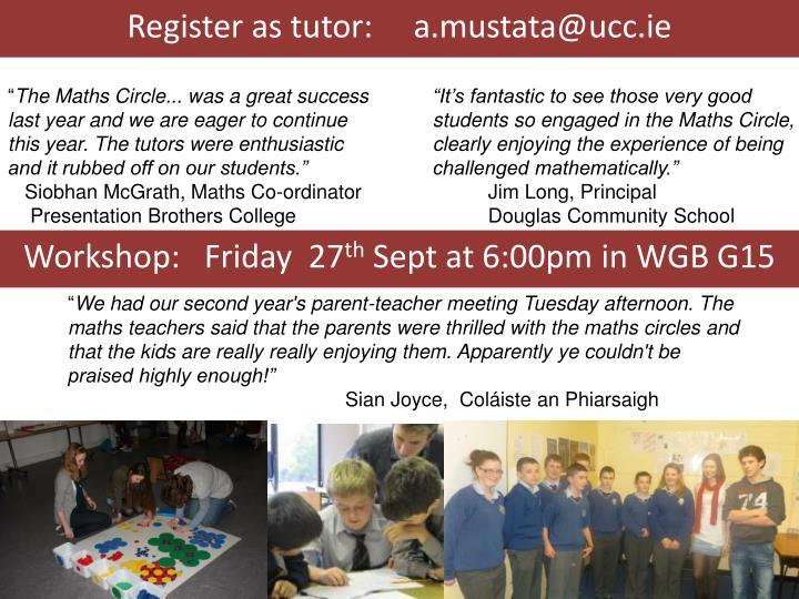 Register as tutor:     a.mustata@ucc.ie