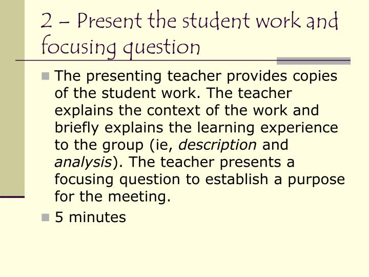 2 – Present the student work and focusing question