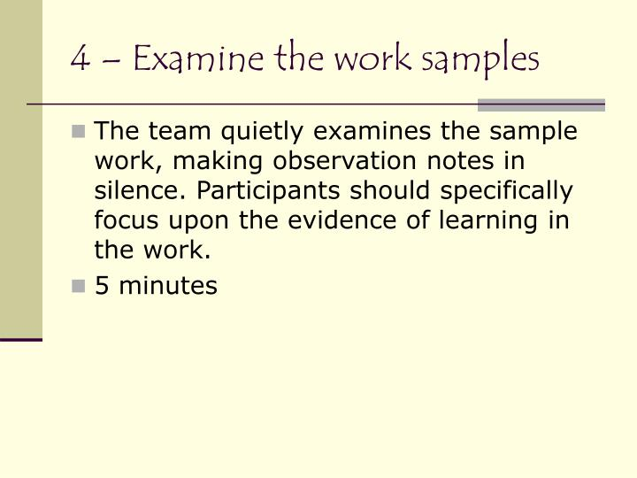 4 – Examine the work samples