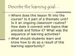 describe the learning goal