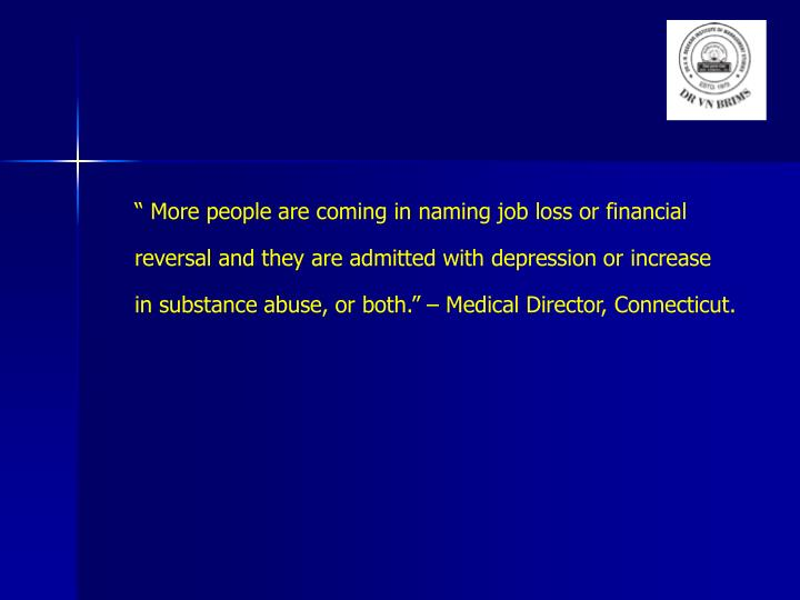 """ More people are coming in naming job loss or financial"