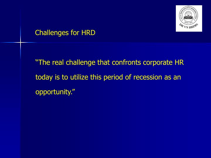 Challenges for HRD