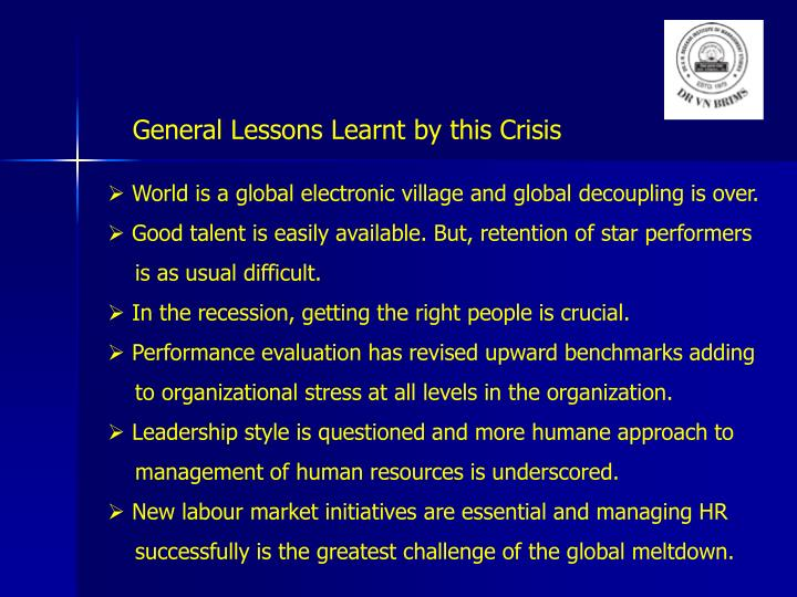 General Lessons Learnt by this Crisis