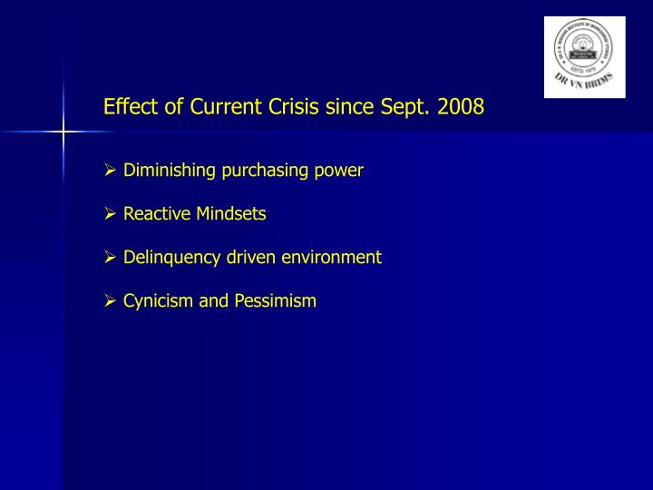 Effect of Current Crisis since Sept. 2008