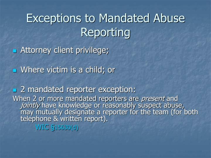Exceptions to Mandated Abuse Reporting