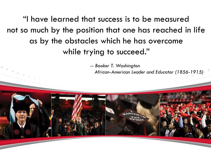 """""""I have learned that success is to be measured"""