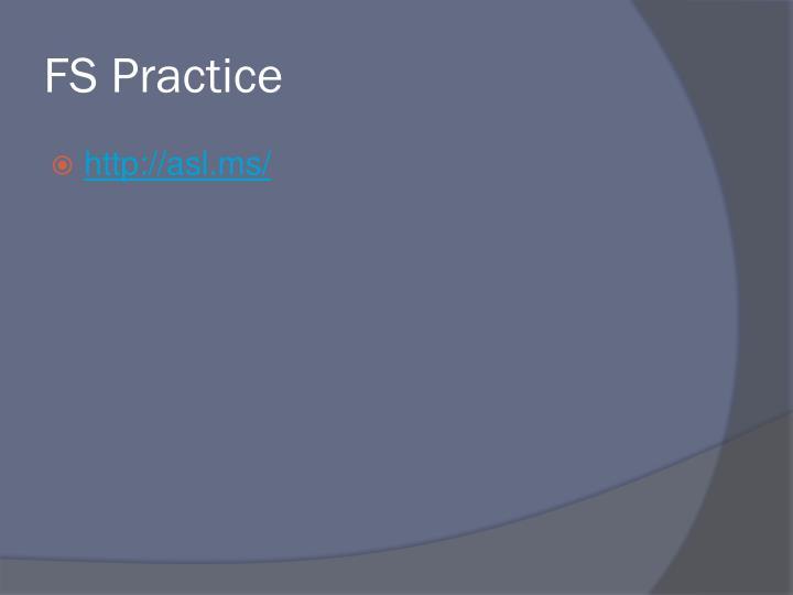 FS Practice