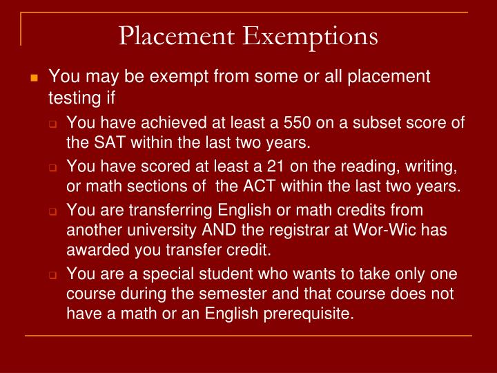 Placement exemptions