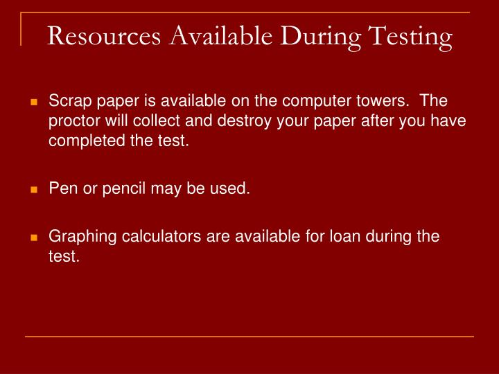 Resources Available During Testing