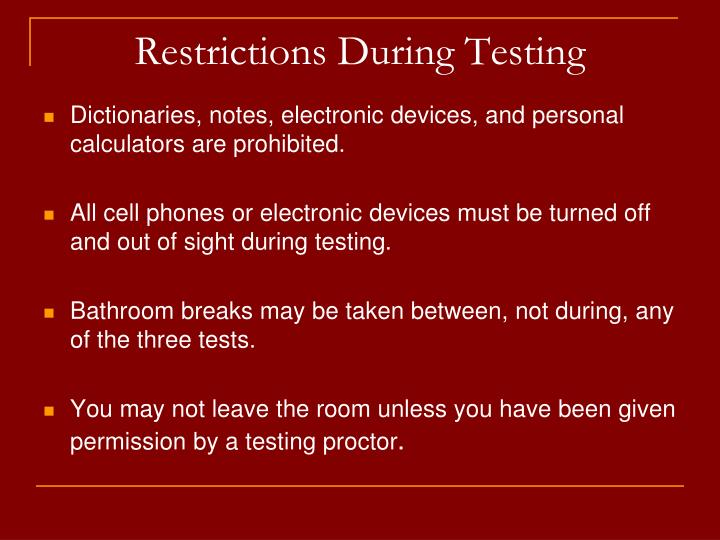 Restrictions During Testing