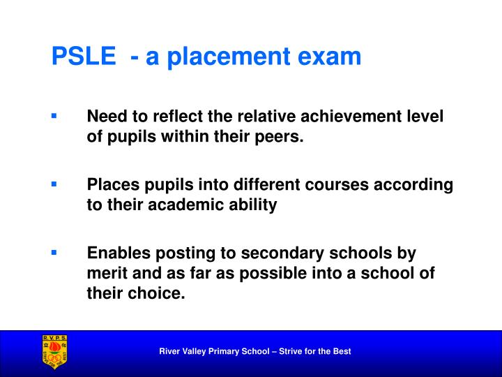 PSLE  - a placement exam