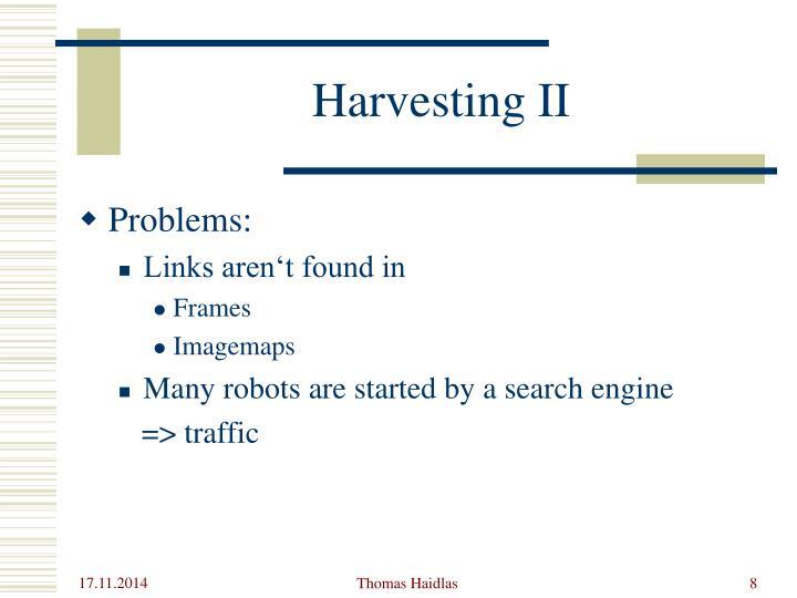 Harvesting II