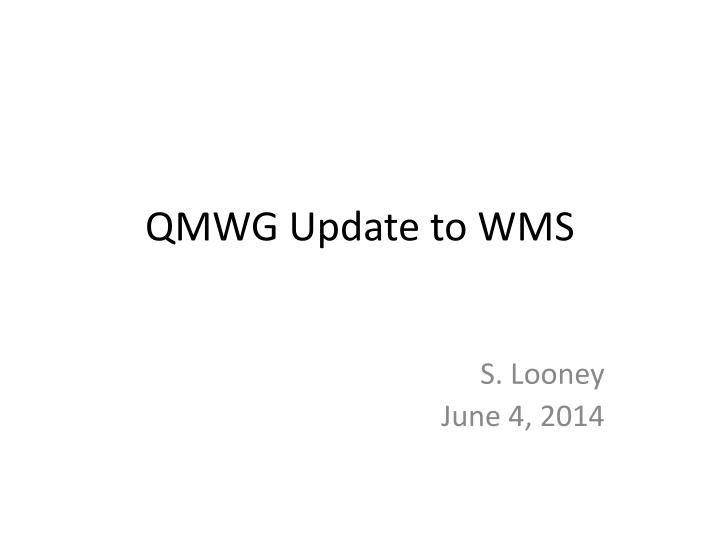 Qmwg update to wms