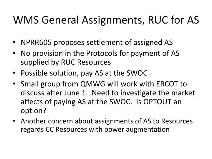 WMS General Assignments, RUC for AS