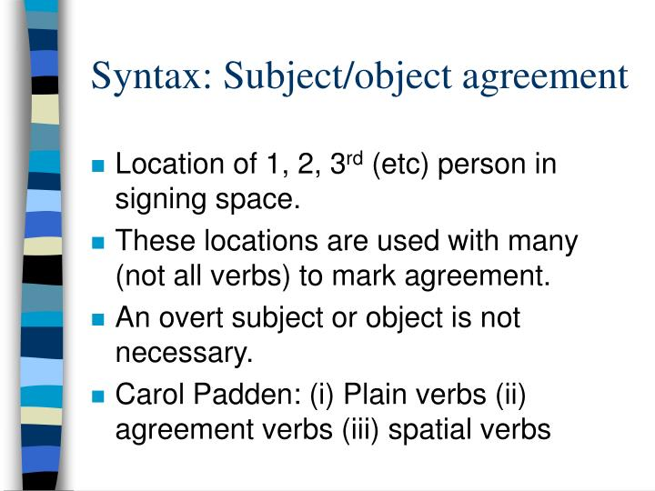 Syntax: Subject/object agreement