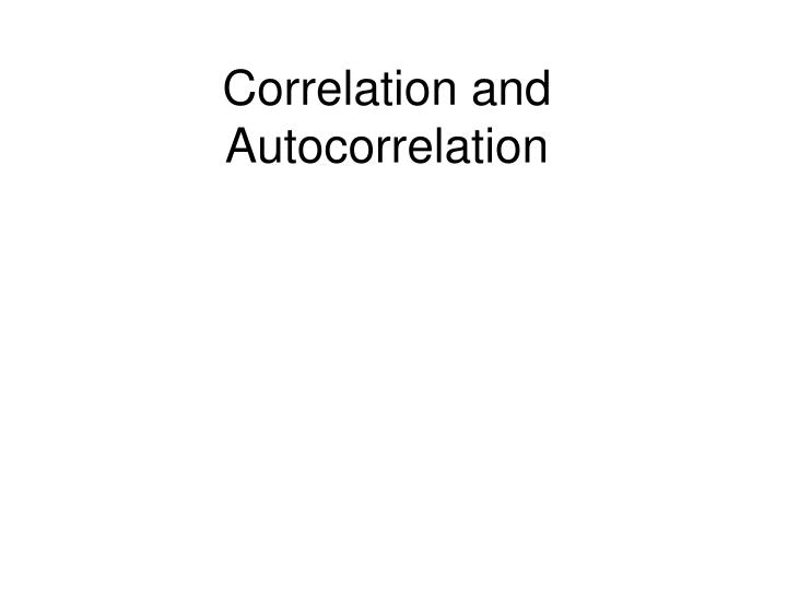 correlation and autocorrelation