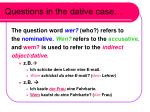questions in the dative case