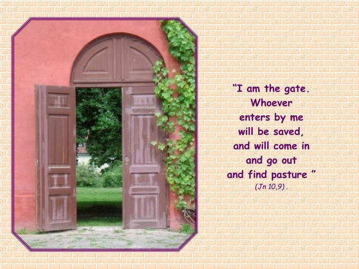 """I am the gate."