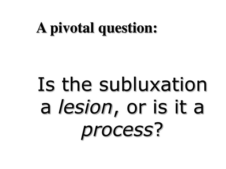 Is the subluxation a