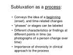subluxation as a process