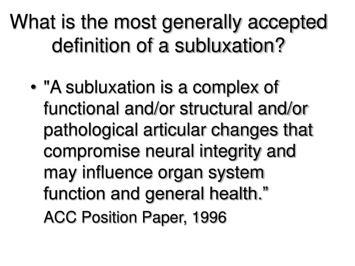 What is the most generally accepted definition of a subluxation?