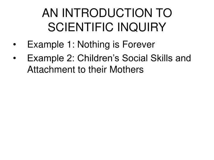AN INTRODUCTION TO SCIENTIFIC INQUIRY