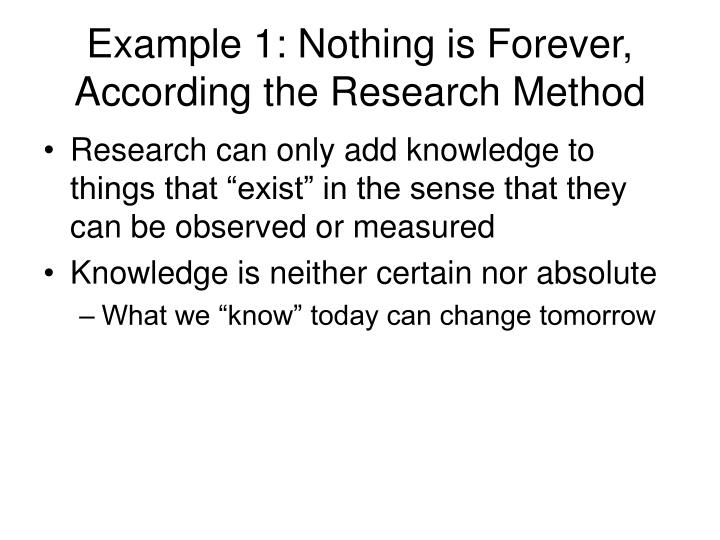 Example 1: Nothing is Forever, According the Research Method