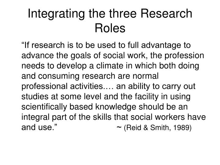 Integrating the three Research Roles