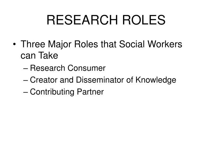 RESEARCH ROLES
