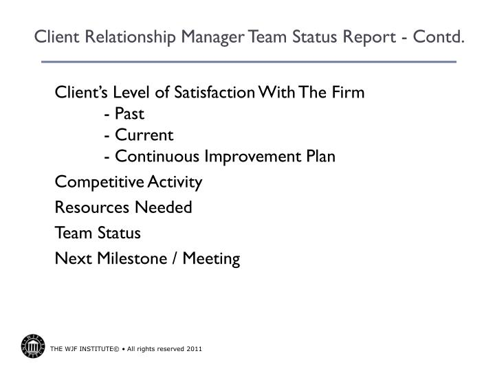 Client Relationship Manager Team Status Report - Contd.