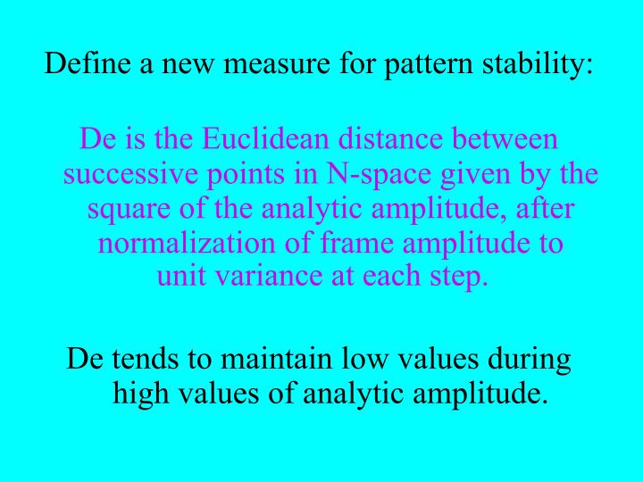Define a new measure for pattern stability