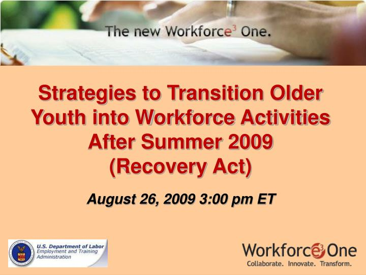 Strategies to Transition Older Youth into Workforce Activities After Summer 2009