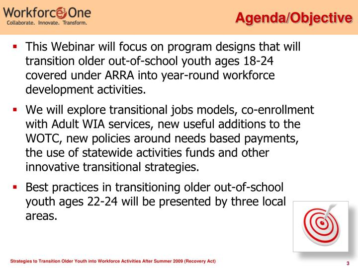 This Webinar will focus on program designs that will transition older out-of-school youth ages 18-24 covered under ARRA into year-round workforce development activities.