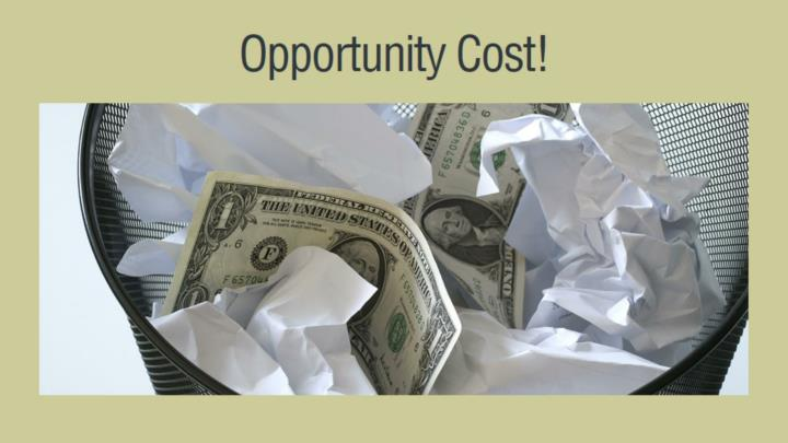 Opportunity Cost!