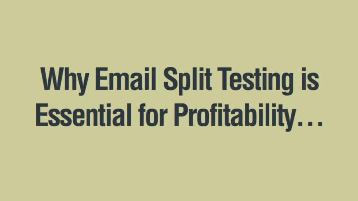 Why Email Split Testing is Essential for Profitability…