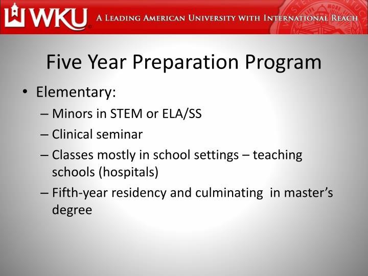 Five Year Preparation Program