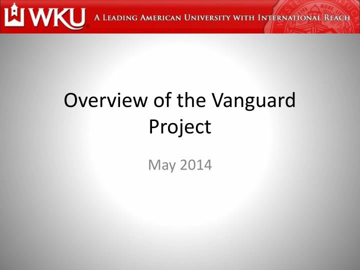 Overview of the Vanguard Project