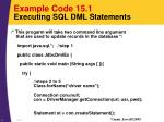 example code 15 1 executing sql dml statements