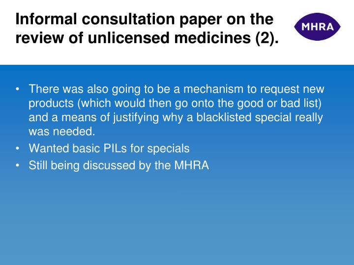Informal consultation paper on the review of unlicensed medicines (2).