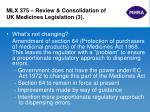 mlx 375 review consolidation of uk medicines legislation 3