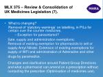 mlx 375 review consolidation of uk medicines legislation 7