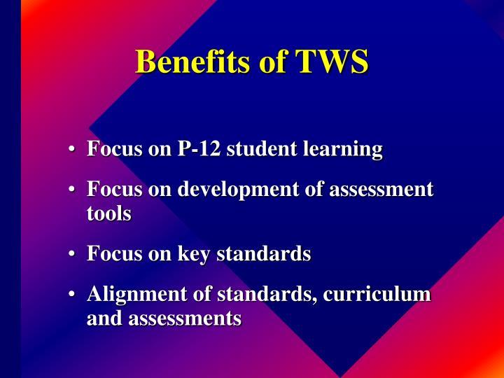 Benefits of TWS